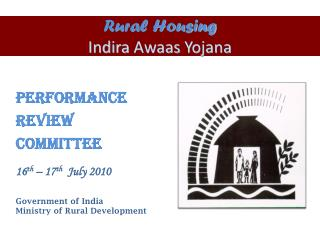 Performance  Review  Committee    16th   17th  July 2010   Government of India   Ministry of Rural Development
