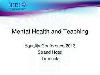 Mental Health and Teaching
