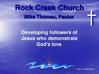Developing followers of Jesus who demonstrate God's love .