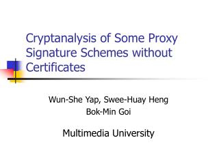 Cryptanalysis of Some Proxy Signature Schemes without Certificates