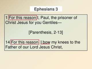 1 For  this reason I, Paul, the prisoner of Christ Jesus for you Gentiles—  [Parenthesis, 2-13]