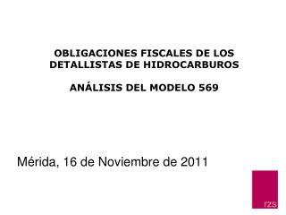 OBLIGACIONES FISCALES DE LOS DETALLISTAS DE HIDROCARBUROS ANÁLISIS DEL MODELO 569