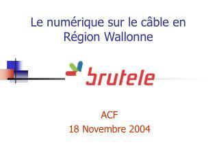Le numérique sur le câble en Région Wallonne