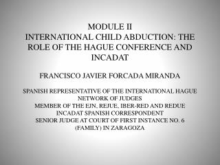 MODULE II INTERNATIONAL CHILD ABDUCTION: THE ROLE OF THE HAGUE CONFERENCE AND INCADAT