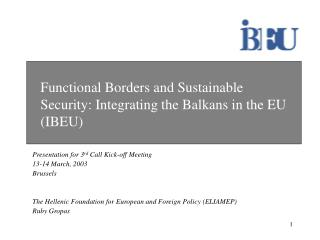 Functional Borders and Sustainable Security: Integrating the Balkans in the EU (IBEU)