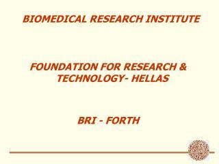 BIOMEDICAL RESEARCH INSTITUTE