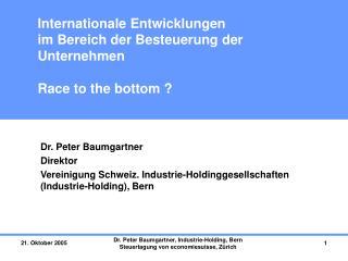 Internationale Entwicklungen  im Bereich der Besteuerung der Unternehmen Race to the bottom ?