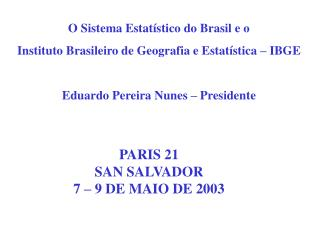 O Sistema Estatístico do Brasil e o Instituto Brasileiro de Geografia e Estatística – IBGE