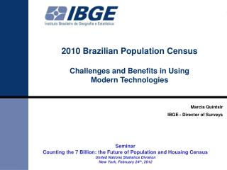 2010 Brazilian Population Census Challenges and Benefits in Using  Modern Technologies