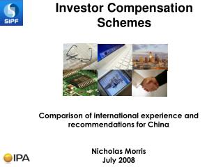 Comparison of international experience and recommendations for China Nicholas Morris July 2008