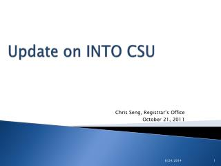 Update on INTO CSU