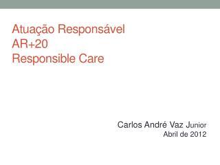 Atua��o Respons�vel  AR+20 Responsible Care