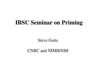 IBSC Seminar on Priming