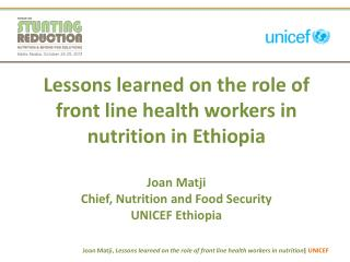 Lessons learned on the role of front line health workers in nutrition in Ethiopia Joan  Matji