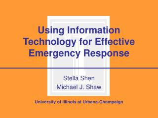 Using Information  Technology for Effective Emergency Response