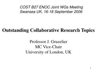 COST B27 ENOC Joint WGs Meeting              Swansea UK, 16-18 September 2006