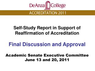 Self-Study Report in Support of  Reaffirmation of Accreditation Final Discussion and Approval