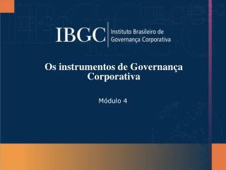Os instrumentos de Governança Corporativa