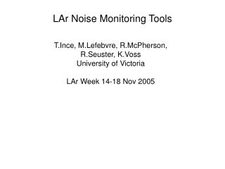 LAr Noise Monitoring Tools