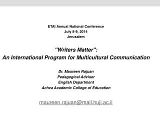 "ETAI Annual National Conference July 8-9, 2014 Jerusalem "" Writers Matter "":"