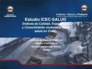 Estudio ICEC-SALUD (Índices de Calidad, Expectativa y Conocimiento ciudadano de la salud en Chile)