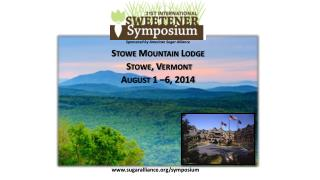 Sponsored by American Sugar Alliance Stowe Mountain Lodge  Stowe, Vermont August 1 –6, 2014