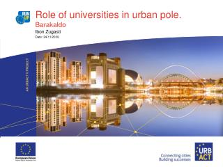 Role of universities in urban pole. Barakaldo