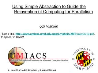 Using Simple Abstraction to Guide the  Reinvention of Computing for Parallelism
