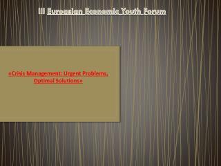 «Crisis  Management: Urgent Problems, Optimal  Solutions»