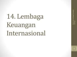 14. Lembaga Keuangan Internasional