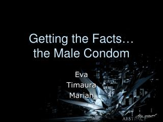Getting the Facts… the Male Condom