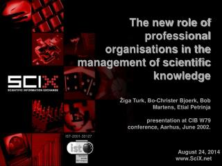 The new role of professional organisations in the management of scientific knowledge