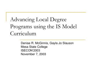 Advancing Local Degree Programs using the IS Model Curriculum