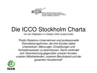 Die ICCO Stockholm Charta Von den Mitgliedern im Oktober 2003 verabschiedet