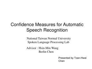 Confidence Measures for Automatic Speech Recognition