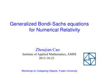 Zhoujian Cao Institute of Applied Mathematics, AMSS                     2013-10-23