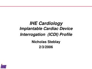 IHE Cardiology Implantable Cardiac Device Interrogation  (ICDI) Profile