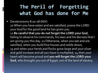 The Peril of  Forgetting what God has done for Me