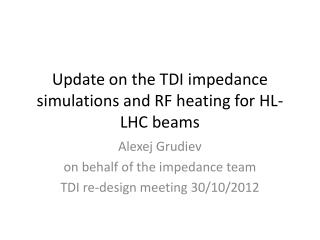 Update on the TDI impedance simulations and RF heating for HL-LHC beams