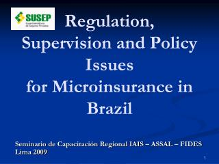 Regulation, Supervision and Policy Issues for Microinsurance in Brazil