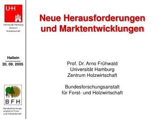 Neue Herausforderungen und Marktentwicklungen Prof. Dr. Arno Fr�hwald Universit�t Hamburg
