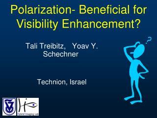 Tali Treibitz,   Yoav Y. Schechner  Technion, Israel