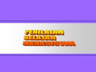 PENILAIAN  BELAJAR MAHASISWA