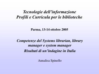 Tecnologie dell'informazione Profili e Curricula per le biblioteche Parma, 13-14 ottobre 2005