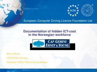 Bernt Nilsen CEO ECDL Norway Chairman ECDL Technical Committee
