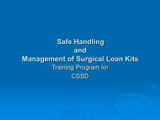 Safe Handling  and Management of Surgical Loan Kits