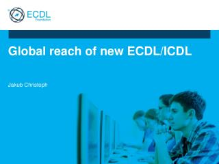 Global reach of new ECDL/ICDL