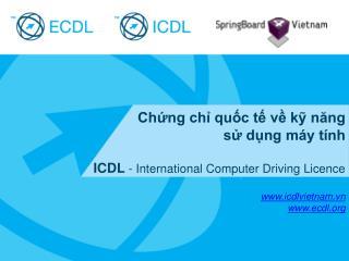 Chứng chỉ quốc tế về kỹ năng  sử dụng máy tính ICDL  - International Computer Driving Licence