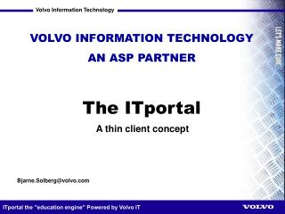 VOLVO INFORMATION TECHNOLOGY AN ASP PARTNER