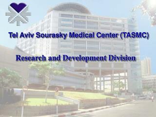 Tel Aviv Sourasky Medical Center (TASMC)